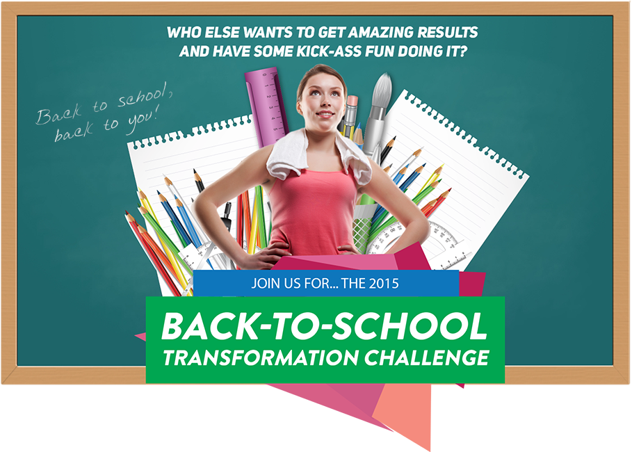 Join Us For The 2015 Back to School Transformation Challenge